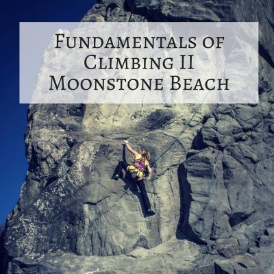 Fundamentals of Climbing II – Moonstone Beach