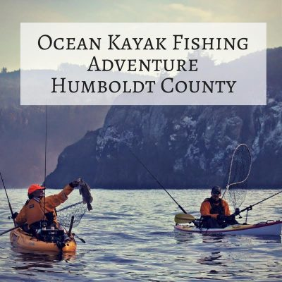 Adventure: Ocean Kayak Fishing – Humboldt (4 Hours)