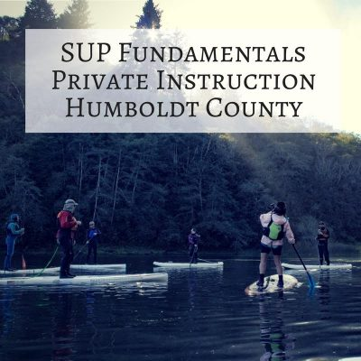 Stand Up Paddle Boarding (SUP): Private Instruction – Humboldt (4 Hours)