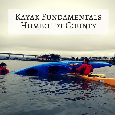 Kayaking Fundamentals – Humboldt (4 Hours)