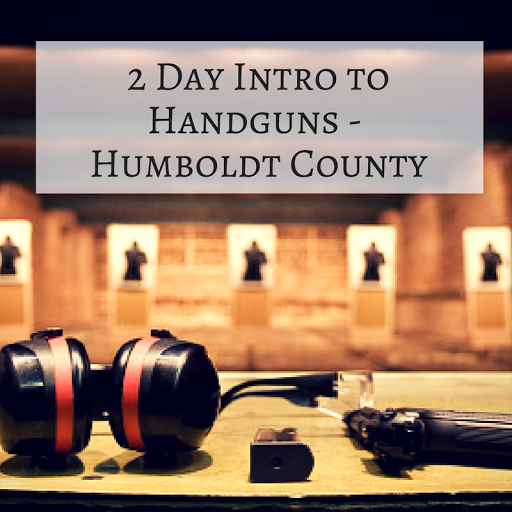 2 Day Intro to Handguns – Humboldt County