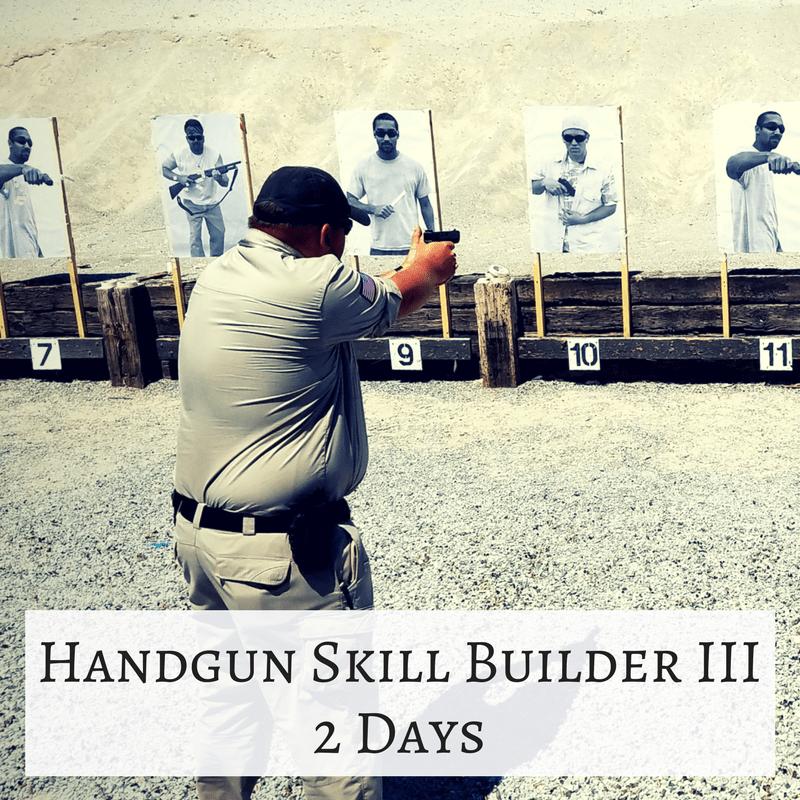 Handgun Skill Builder III – 2 Days